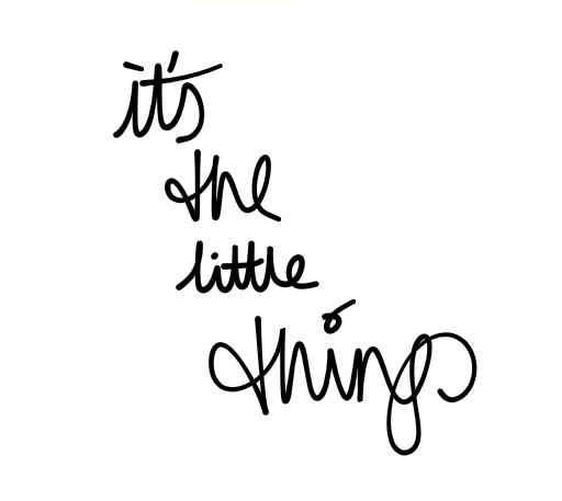 its-the-little-things